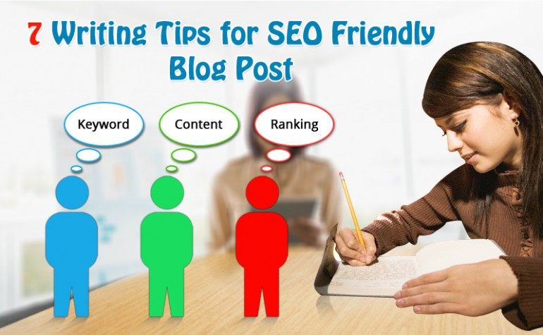 7 Writing Tips for SEO Friendly Blog Post